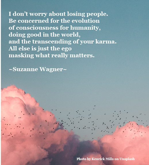 Losing People Quotes Suzanne Wagner Quote – Don't Worry About Losing People | Suzanne  Losing People Quotes