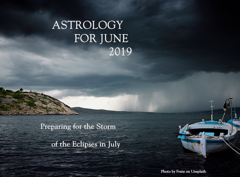 1AstrologyforJune2019PreparingfortheStorm